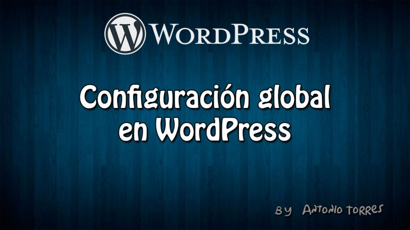 Configuración Global en WordPress